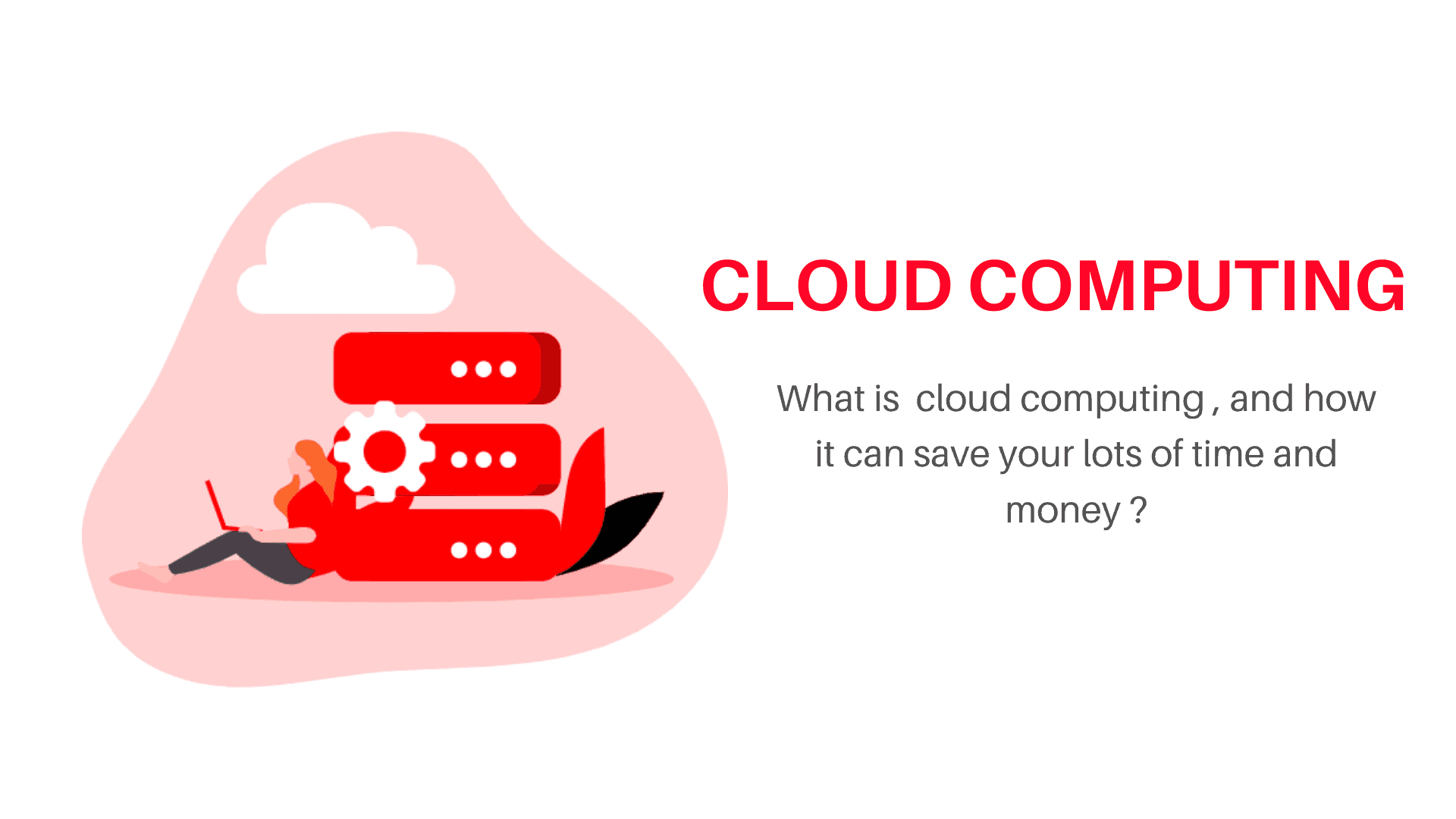 What is cloud computing easy explanation by buggy programmer, Benefits of cloud computing, why cloud computing is so important, why cloud computing matters in 2021