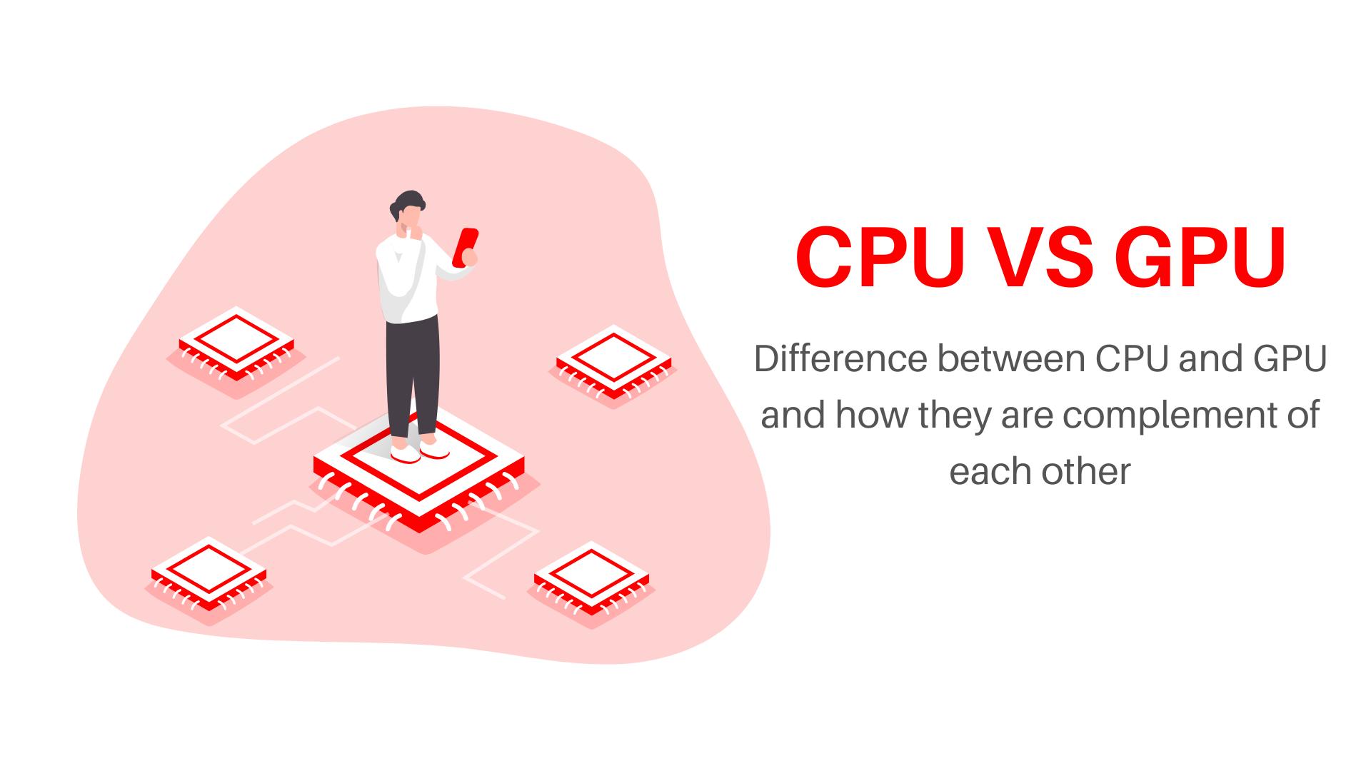 CPU vs GPU, which is better cpu vs gpu