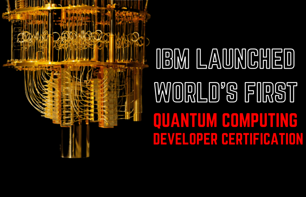 IBM launched world first quantum computing developer certification, IBM quantum computing developer certification test sample