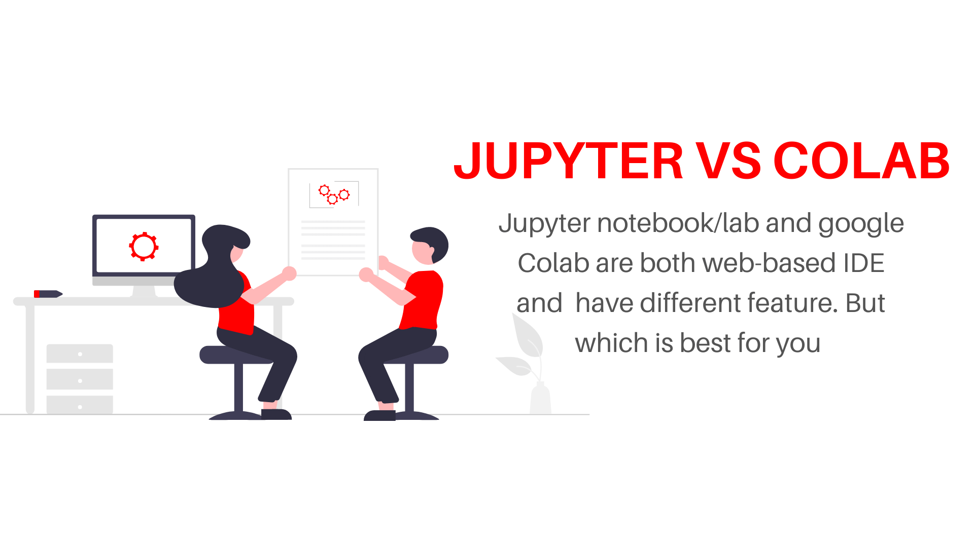 Jupyter notebook vs google colab, which is best and which one should you use in 2021